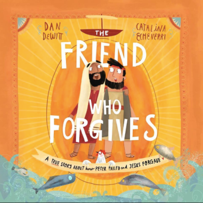 The friend who forgives tales that tell the truth dan dewitt