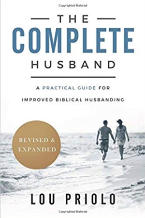 book review the complete husband revised and expanded lou priolo