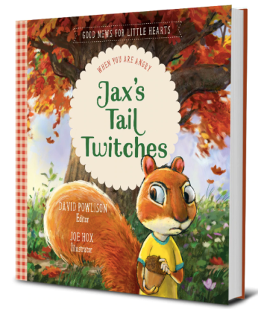 Jax's Tail Twitches: When you are angry (good news for little hearts) david powlison joe hox
