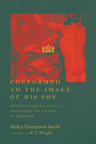 Book Review conformed to the image of his son haley goranson jacob N T wright