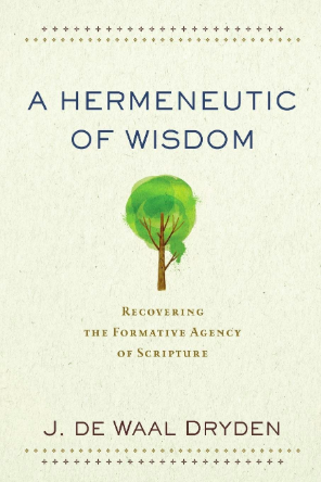 A Hermeneutic of wisdom Dryden